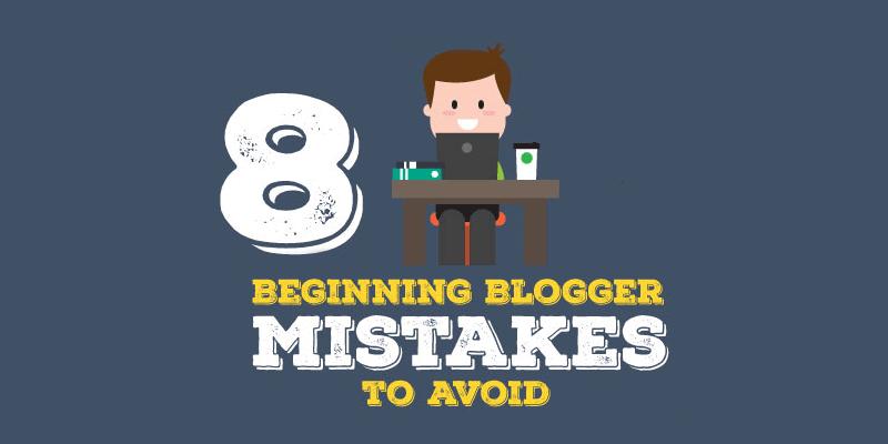 8 Beginning Blogger Mistakes to Avoid