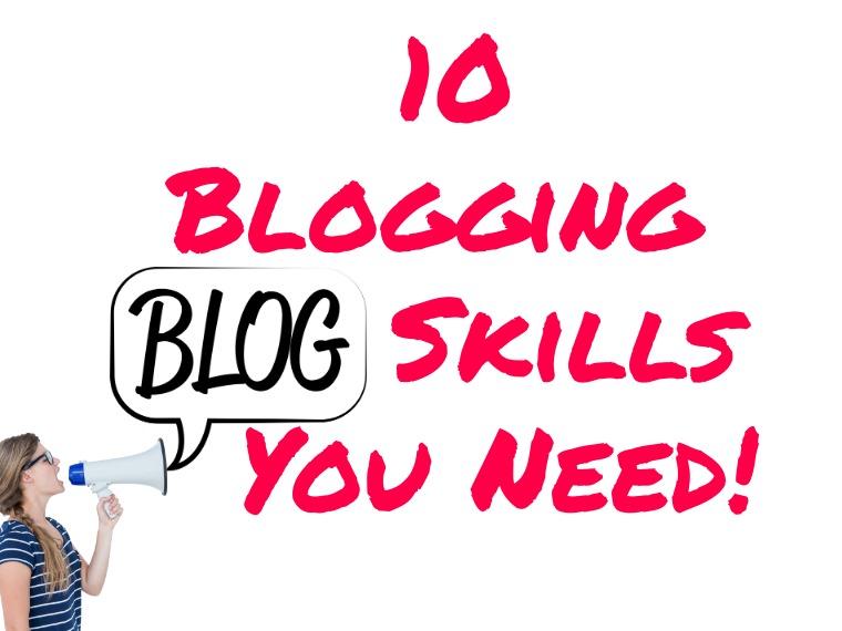 10 Blogging skills you need