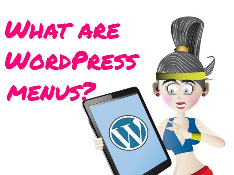 What are menus in WordPress?