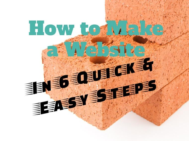How to make a website is 6 easy steps