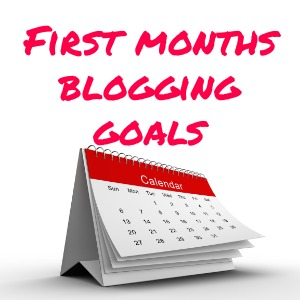 Setting blogging goals for first month